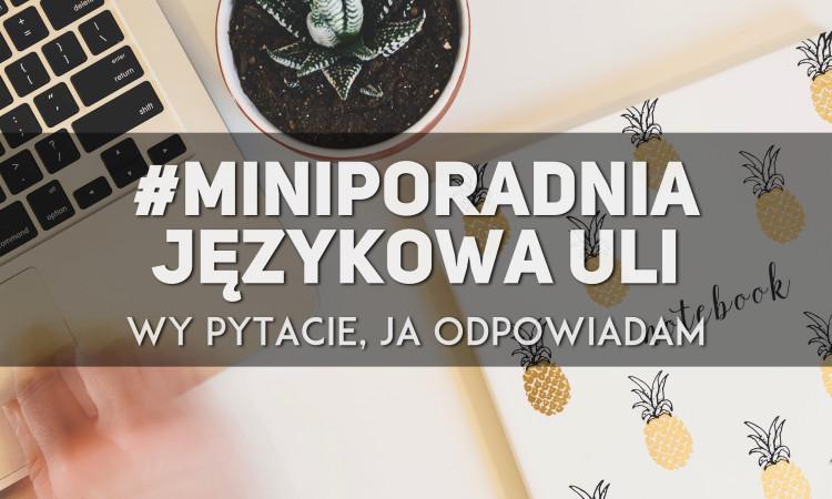 miniporadnia poradnia językowa Uli Łupińskiej
