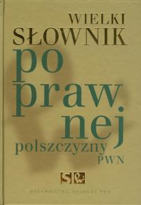 Wielki słownik poprawnej polszczyzny WSPP PWN